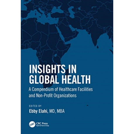 Insights in Global Health: A Compendium of Healthcare Facilities and Nonprofit Organizations