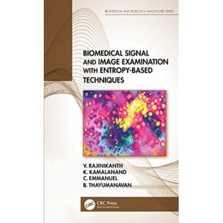 Biomedical Signal and Image Examination with Entropy-Based Techniques