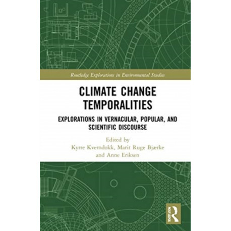 Climate Change Temporalities: Explorations in Vernacular, Popular, and Scientific Discourse