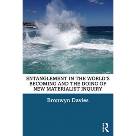 Entanglement in the World's Becoming and the Doing of New Materialist Inquiry