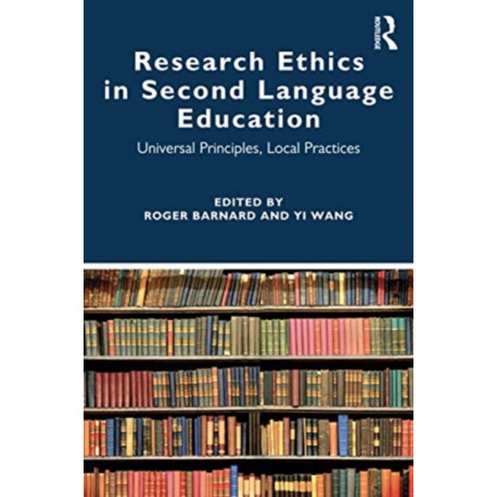 Research Ethics in Second Language Education: Universal Principles, Local Practices
