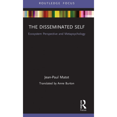 The Disseminated Self: Ecosystem Perspective and Metapsychology