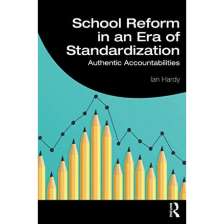 School Reform in an Era of Standardization: Authentic Accountabilities