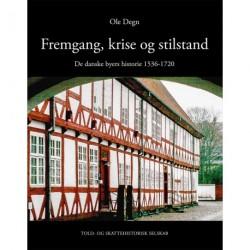 Fremgang, krise og stilstand: De danske byers historie 1536-1720
