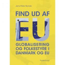Find ud af EU: Globalisering og folkestyre i Danmark og EU