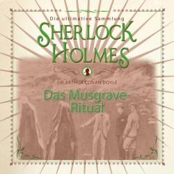 Sherlock Holmes: Das Musgrave-Ritual - Die ultimative Sammlung