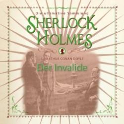 Sherlock Holmes: Der Invalide - Die ultimative Sammlung