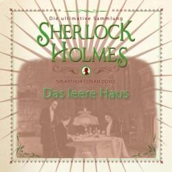 Sherlock Holmes: Das leere Haus - Die ultimative Sammlung