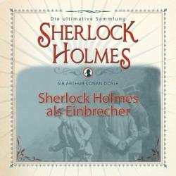 Sherlock Holmes als Einbrecher - Die ultimative Sammlung