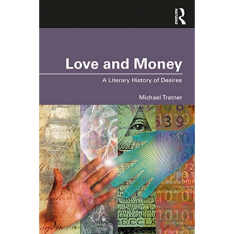 Love and Money: A Literary History of Desires
