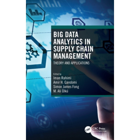 Big Data Analytics in Supply Chain Management: Theory and Applications