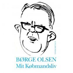 Mit købmandsliv: Børge Olsens erindringer