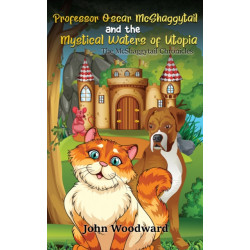 Professor Oscar McShaggytail and the Mystical Waters of Utopia