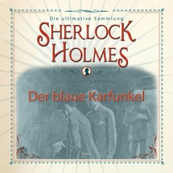 Sherlock Holmes: Der blaue Karfunkel - Die ultimative Sammlung