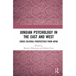 Jungian Psychology in the East and West: Cross-Cultural Perspectives from Japan