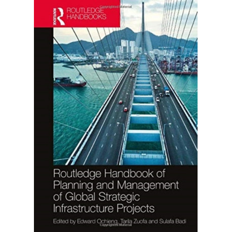 Routledge Handbook of Planning and Management of Global Strategic Infrastructure Projects