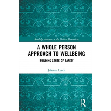 A Whole Person Approach to Wellbeing: Building Sense of Safety