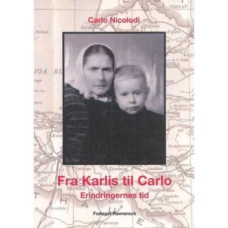 Fra Karlis til Carlo: erindringernes tid