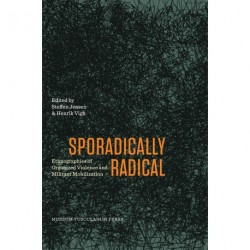 Sporadically Radical: Ethnographies of Organized Violence and Militant Mobilization