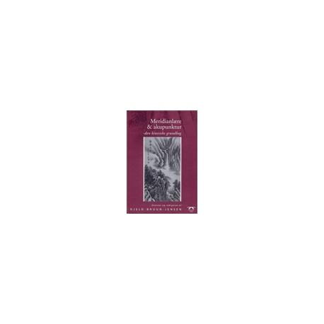 Meridianlære & akupunktur: den kinesiske grundbog
