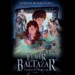 Elmer Baltazar 2 - Truslen fra Kragoria