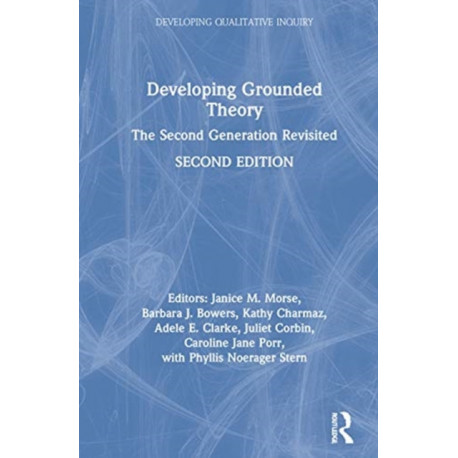 Developing Grounded Theory: The Second Generation Revisited