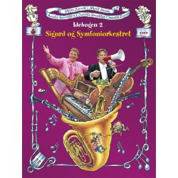 Sigurd og symfoniorkestret: Musikeksempler til Idébogen 2 (Dobbelt cd)