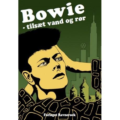 Bowie - tilsæt vand og rør: 7 noveller inspireret af David Bowies musikalske univers