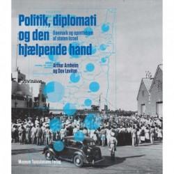 Politik, diplomati og den hjælpende hånd: Danmark og oprettelsen af staten Israel