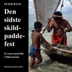 Den sidste skildpaddefest: Et truet naturfolk i Mikronesien