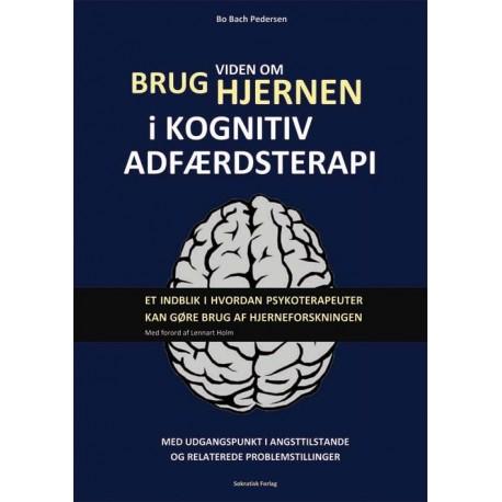 Brug viden om hjernen i kognitiv adfærdsterapi: et indblik i hvordan psykoterapeuter kan gøre brug af hjerneforskningen
