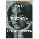 Max, Mischa & Tetoffensiven: roman