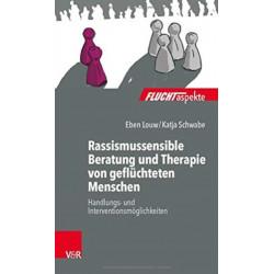 Rassismussensible Beratung und Therapie von gefluchteten Menschen: Handlungs- und Interventionsmoeglichkeiten