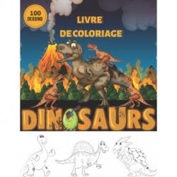 livre de coloriage dinosaurs: - dinosaure livre de coloriage pour les enfants de 4 a 10 Ans - livre de coloriage dinosaur 100 designs... - le grand livre de coloriage de dinosaurs - Size 8.5x11 100 Pages