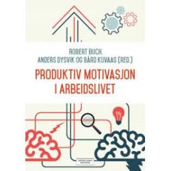 Produktiv motivasjon i arbeidslivet