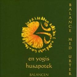 Balance med urter: En yogis husapotek
