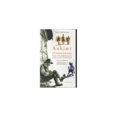 Af Gammel Jehannes hans bivelskistaarri .: En bette bog om stur folk