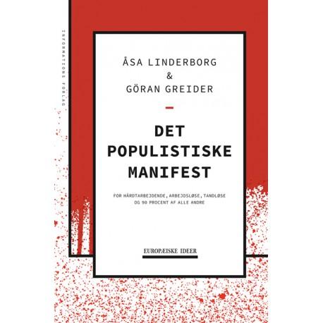 Det populistiske manifest: For hårdtarbejdende, arbejdsløse, tandløse og 90 procent af alle andre