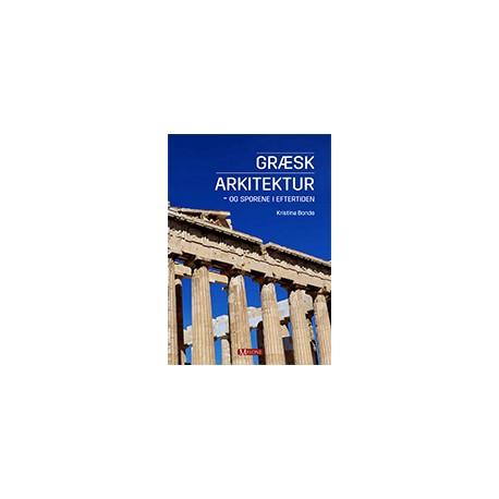 Græsk arkitektur - og sporene i eftertiden: og sporene i eftertiden