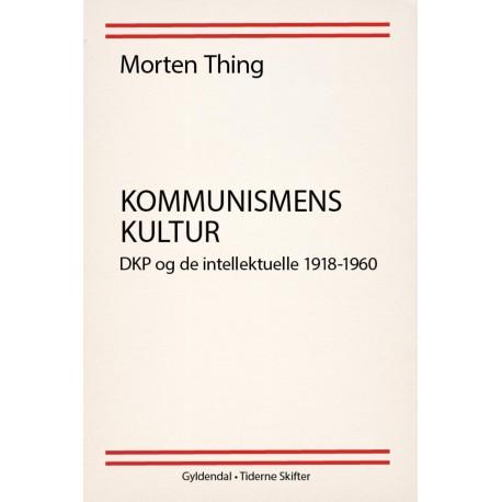 Kommunismens kultur: DKP og de intellektuelle 1918-1960