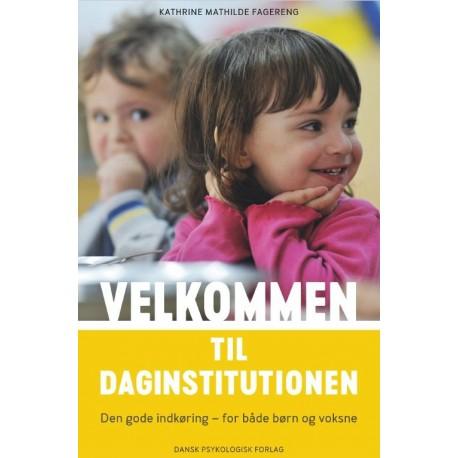 Velkommen til daginstitutionen: Den gode indkøring - for både børn og voksne