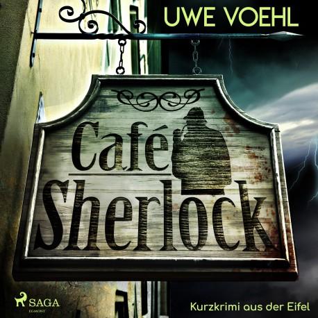 Café Sherlock - Kurzkrimi aus der Eifel