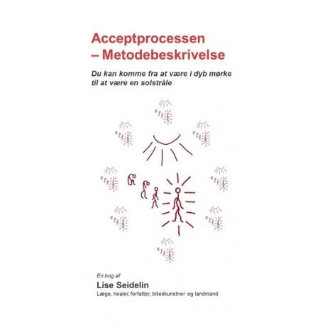 Acceptprocessen - Metodebeskrivelse: Du kan komme fra at være i dyb mørke til at være en solstråle