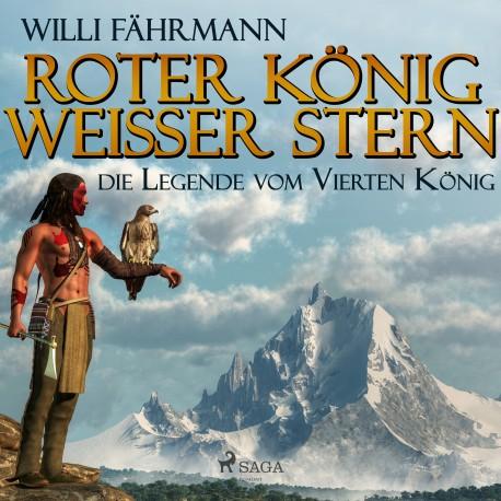 Roter König - weißer Stern: die Legende vom Vierten König