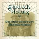 Der letzte Streich von Sherlock Holmes - Die ultimative Sammlung