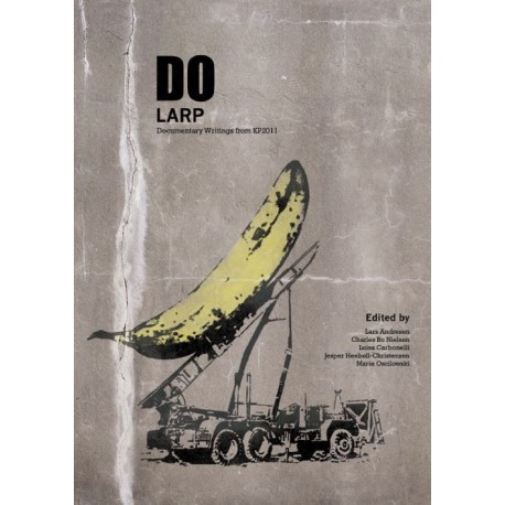 Do larp: documentary writings from KP2011