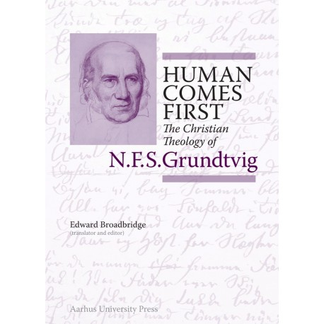 Human Comes First: The Christian Theology of N.F.S. Grundtvig