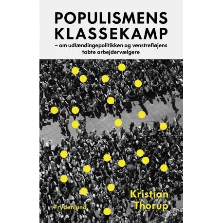 Populismens klassekamp: om udlændingepolitikken og venstrefløjens tabte arbejdervælgere