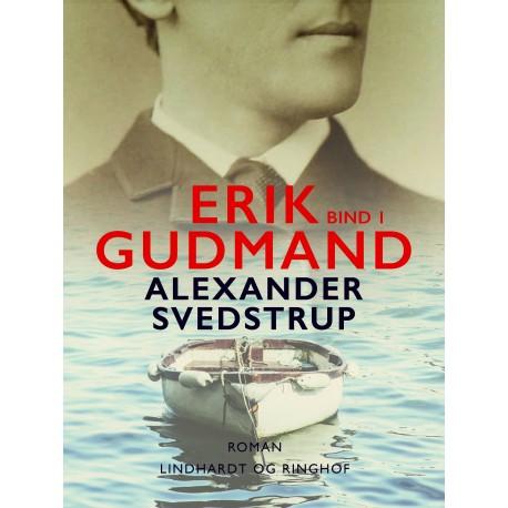 Erik Gudmand, Bind 1
