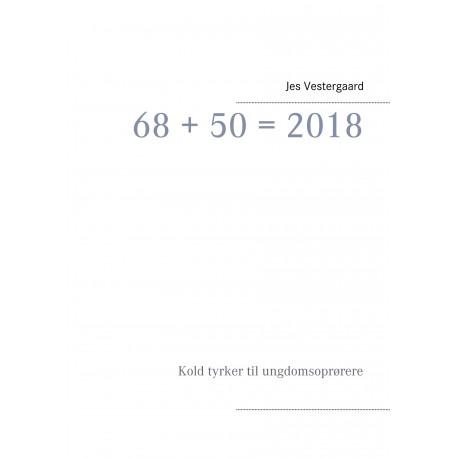 68 50 2018: Kold tyrker til ungdomsoprørere